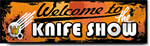 Welcome To The Knife Show Banner