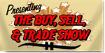 Presenting The Buy, Sell, And Trade Show
