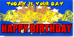 Today Is Your Day Happy Birthday Banner