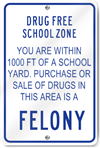 Drug Free School Zone Felony Metal Sign