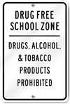 Drug Free School Zone Drugs, Alcohol, & Tobacco Sign