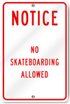 Notice No Skateboarding Allowed Sign