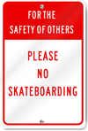For The Safety Of Others No Skateboarding Sign