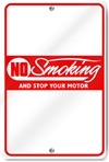 No Smoking And Stop Your Motor Sign
