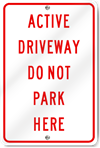 Active Driveway Do Not Park Here Sign