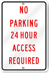 No Parking 24 Hour Access Required Sign