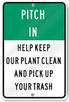 Pitch In And Help Keep Our Plant Clean Sign