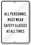 All Personnel Must Wear Safety Glasses Sign