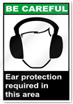 Ear Protection Required In This Area Be Careful Signs