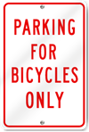 Parking For Bicycles Only Sign