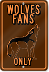 Wolves Fans Only Custom Sign