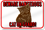 Horizontal Beware Dangerous Cat On Guard Custom Sign