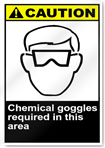 Chemical Goggles Required In This Area Caution Signs