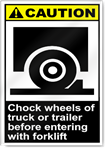 Chock Wheels Of Truck Or Trailer Before Entering With Forklift Caution Signs