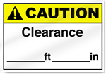 Clearance ___Ft ___In Caution Signs
