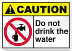 Do Not Drink The Water Caution Sign