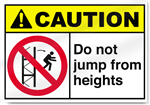 Do Not Jump From Heights Caution Sign