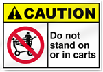 Do Not Stand On Or In Carts Caution Signs