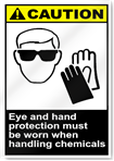 Eye And Hand Protection Must Be Worn When Handling Chemicals Caution Signs