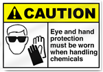 Eye And Hand Protection Must Be Worn When Handling Chemicals