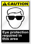 Eye Protection Required In This Area Caution Signs
