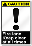 Fire Lane Keep Clear At All Times Caution Signs