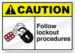 Follow Lockout Procedures Caution Signs