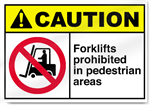 Forklifts Prohibited In Pedestrian Areas Caution Signs