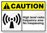 High Level Radio Frequency Area No Trespassing Caution Signs