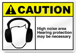High Noise Area Hearing Protection May  Be Nessecary Caution Signs