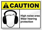 High Noise Area Wear Hearing Protection Caution Signs
