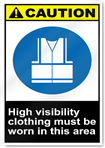 High Visibility Clothing Must Be Worn In This Area 2 Caution Signs