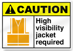 High Visibility Jacket Required Caution Signs