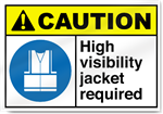 High Visibility Jacket Required2 Caution Signs