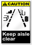 Keep Aisle Clear Caution Signs