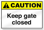 Keep Gate Closed Caution Signs