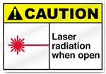 Laser Radiation When Open Caution Signs