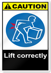Lift Correctly Caution Signs