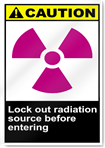 Lock Out Radiation Source Before Entering Caution Signs
