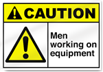 Men Working On Equipment Caution Signs