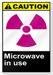 Microwave In Use Caution Signs