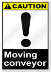 Moving Conveyor Caution Signs