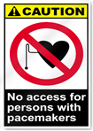 No Access For Persons With Pacemakers Caution Signs