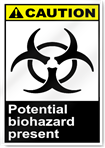 Potential Biohazard Present Caution Signs