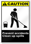 Prevent Accidents Clean Up Spills Caution Signs