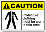 Protective Clothing Must Be Worn In This Area Caution Signs