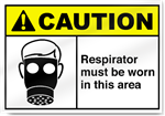 Respirator Must Be Worn In This Area Caution Signs
