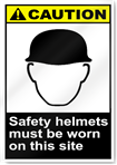 Safety Helmets Must Be Worn On This Site Caution Signs