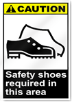 Safety Shoes Required In This Area Caution Signs