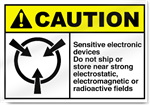 Sensitive Electronic Devices Do Not Ship Or Store Near Strong Electrostatic, Electromagnetic Or Radioactive Fields Caution Signs
